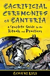 Sacrificial Ceremonies of Santeria by Ocha'ni Lele